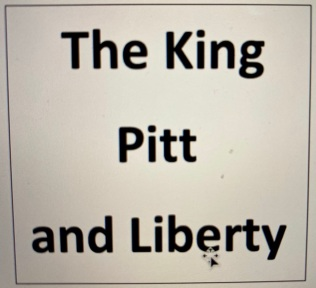 the King Pitt and Liberty